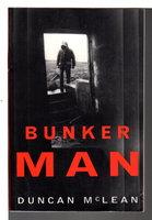BUNKER MAN. by McLean, Duncan.