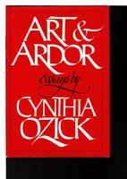 ART AND ARDOR: Essays. by Ozick, Cynthia.