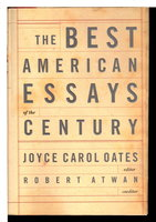 THE BEST AMERICAN ESSAYS OF THE CENTURY. by [Anthology] Oates, Joyce Carol, editor, and Robert Atwan, co-editor.
