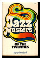 JAZZ MASTERS OF THE TWENTIES. by Hadlock, Richard.