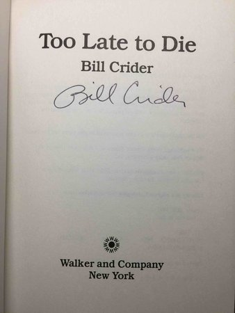 TOO LATE TO DIE. by Crider, Bill