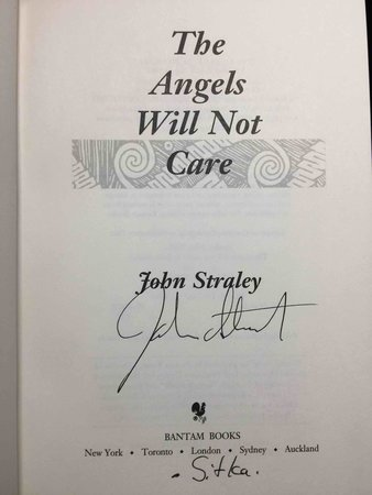 THE ANGELS WILL NOT CARE. by Straley, John