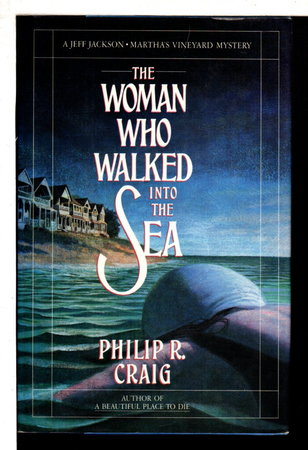 THE WOMAN WHO  WALKED INTO THE SEA: A Jeff Jackson /  Martha's Vineyard Mystery. by Craig, Philip R. (1933-2007)