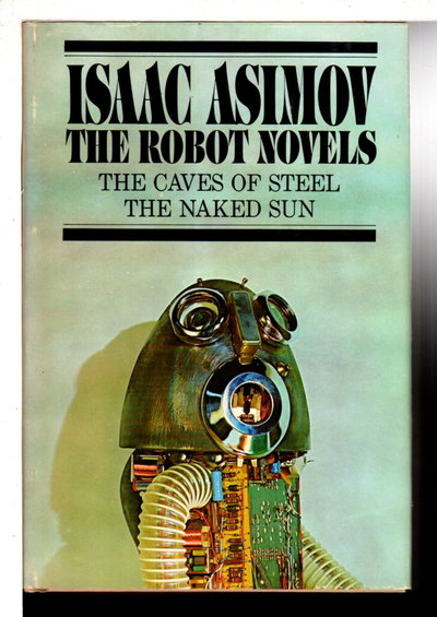 THE ROBOT NOVELS: The Caves of Steel and The Naked Sun. by Asimov, Isaac