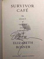 SURVIVOR CAFE: The Legacy of Trauma and the Labyrinth of Memory. by Rosner, Elizabeth