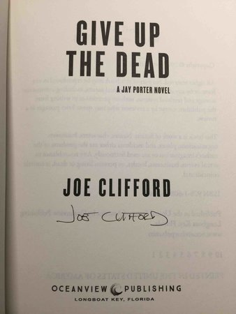 GIVE UP THE DEAD: A Jay Porter Novel. by Clifford, Joe.