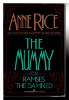 THE MUMMY, or Ramses The Damned. by Rice, Anne.