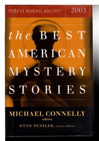 THE BEST AMERICAN MYSTERY STORIES 2003. by [Anthology] Connelly, Michael, editor.