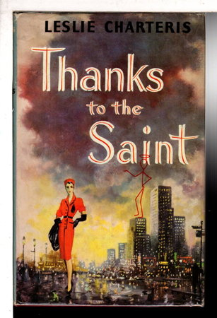 THANKS TO THE SAINT. by Charteris, Leslie.