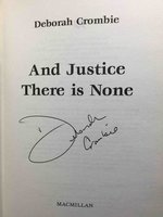 AND JUSTICE THERE IS NONE. by Crombie, Deborah