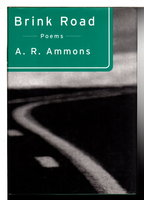 BRINK ROAD: Poems. by Ammons, A. R.