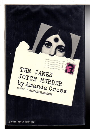 THE JAMES JOYCE MURDER. by Cross, Amanda (pseudonym of Carolyn Heilbrun)