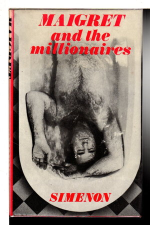 MAIGRET AND THE MILLIONAIRES. by Simenon, Georges.