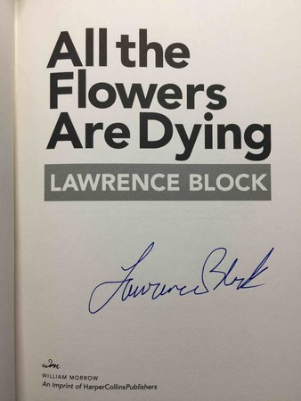 ALL THE FLOWERS ARE DYING. by Block, Lawrence.