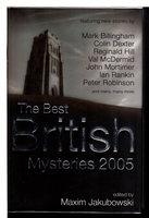 THE BEST BRITISH MYSTERIES, 2005. by Jakubowski Maxim, editor.