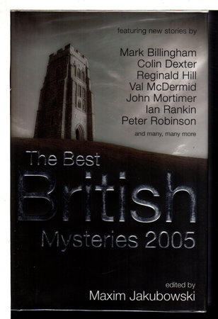 THE BEST BRITISH MYSTERIES, 2005. by Jakubowski Maxim, editor.