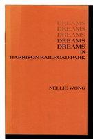 DREAMS IN HARRISON RAILROAD PARK. by Wong, Nellie