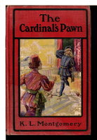 THE CARDINAL'S PAWN: How Florence Set, How Venice Checked, and How the Game Fell Out. by Montgomery, K.L.
