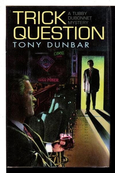 TRICK QUESTION. by Dunbar, Tony.