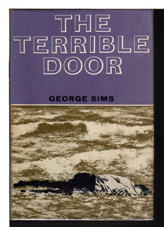 THE TERRIBLE DOOR. by Sims, George (1923-1999)
