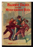 BARRY DARE AND THE MYSTERIOUS BOX. by Hunting, Gardner.