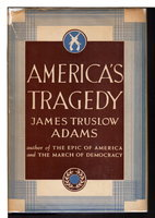 AMERICA'S TRAGEDY. by Adams, James Truslow.