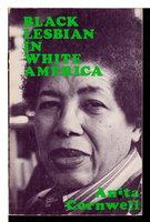 BLACK LESBIAN IN WHITE AMERICA. by Cornwell, Anita