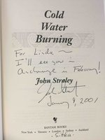 COLD WATER BURNING. by Straley, John.
