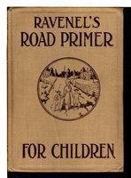 RAVENEL'S ROAD PRIMER FOR SCHOOL CHILDREN. by Ravenel, Samuel W.