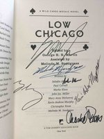 LOW CHICAGO: A Wild Cards Novel.  by Martin, George R. R. and Melinda M. Snodgrass, editors.  Saladin Ahmed, Paul Cornell, Marko Kloss, Joh Jos. Miller, Mary Anne Mohanraj, and others, contributors.