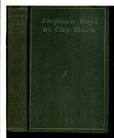 AIRPLANE BOYS AT CAP ROCK , #2 in series. by Craine, E. J. (Edith Janice. )