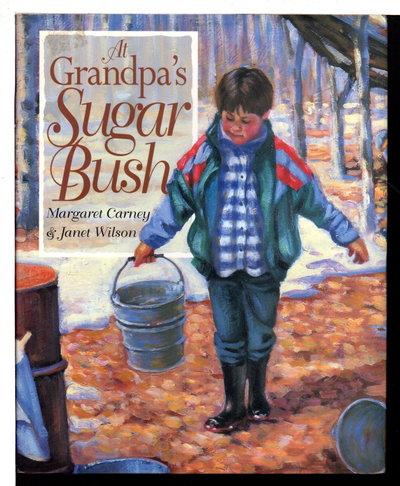 AT GRANDPA'S SUGAR BUSH. by Carney, Margaret.