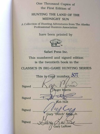 HUNTING THE LAND OF THE MIDNIGHT SUN: A Collection of Hunting Adventures from the Alaska Professional Hunters Association. by Morris, Roger; Rob Holt and others, members of the Alaska Professional Hunters Association.