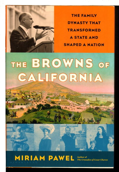 THE BROWNS OF CALIFORNIA: The Family Dynasty that Transformed a State and Shaped a Nation. by Pawel, Miriam.