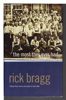 THE MOST THEY EVER HAD. by Bragg, Rick.