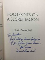 FOOTPRINTS ON A SECRET MOON. by Senechal, David.