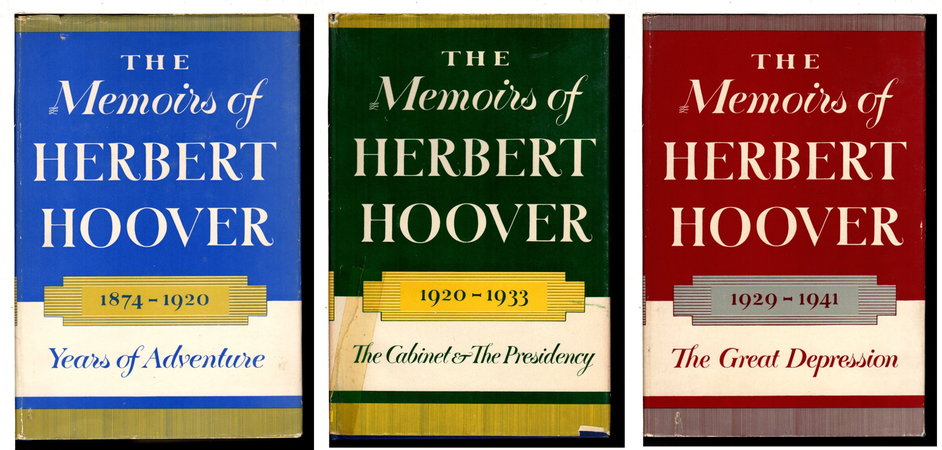 THE MEMOIRS OF HERBERT HOOVER: 3 Volmes: 1874-1920 Years of Adventure;  1920-1933 The Cabinet & The Presidency,  and 1929-1941 The Great Depression. by Hoover, Herbert.