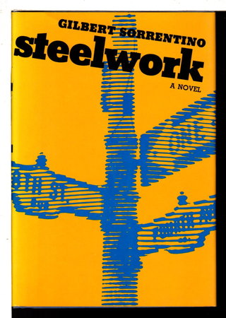 STEELWORK. by Sorrentino, Gilbert.