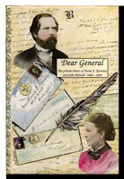 DEAR GENERAL: The Private Letters of Annie E. Kennedy and John Bidwell 1866-1868. by [Bidwell, John, 1819-1900] Rawlings, Linda, editor.