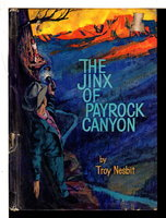 THE JINX OF PAYROCK CANYON. by Nesbit, Troy, (pseudonym for Franklin Folsom, 1907-1995) Illustrated by Ursula Koerig.