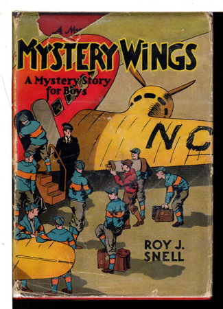 MYSTERY WINGS: A Mystery Story for Boys #18. by Snell, Roy C.