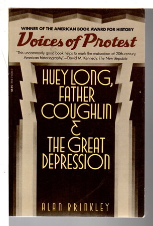 VOICES OF PROTEST: Huey Long, Father Coughlin and the Great Depression. by Brinkley, Alan.