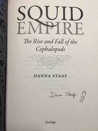 SQUID EMPIRE: The Rise and Fall of the Cephalopods. by Staaf, Danna .