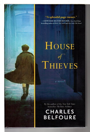 HOUSE OF THIEVES. by Belfoure, Charles.