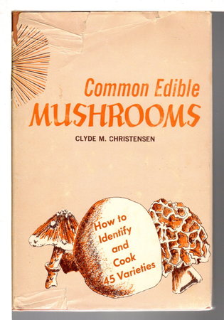 COMMON EDIBLE MUSHROOMS. by Christensen, Clyde M.