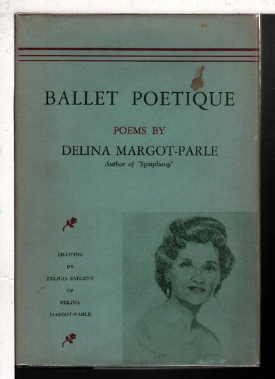 BALLET POETIQUE: Poems. by Margot-Parle, Delina.