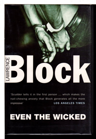 EVEN THE WICKED. by Block, Lawrence.