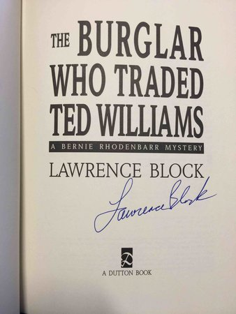THE BURGLAR WHO TRADED TED WILLIAMS. by Block, Lawrence.
