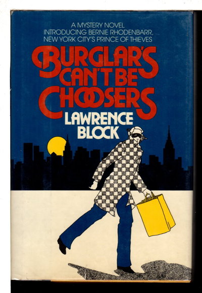 BURGLARS CAN'T BE CHOOSERS. by Block, Lawrence.