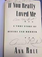 IF YOU REALLY LOVED ME: A True Story of Desire and Murder.  by Rule, Ann.